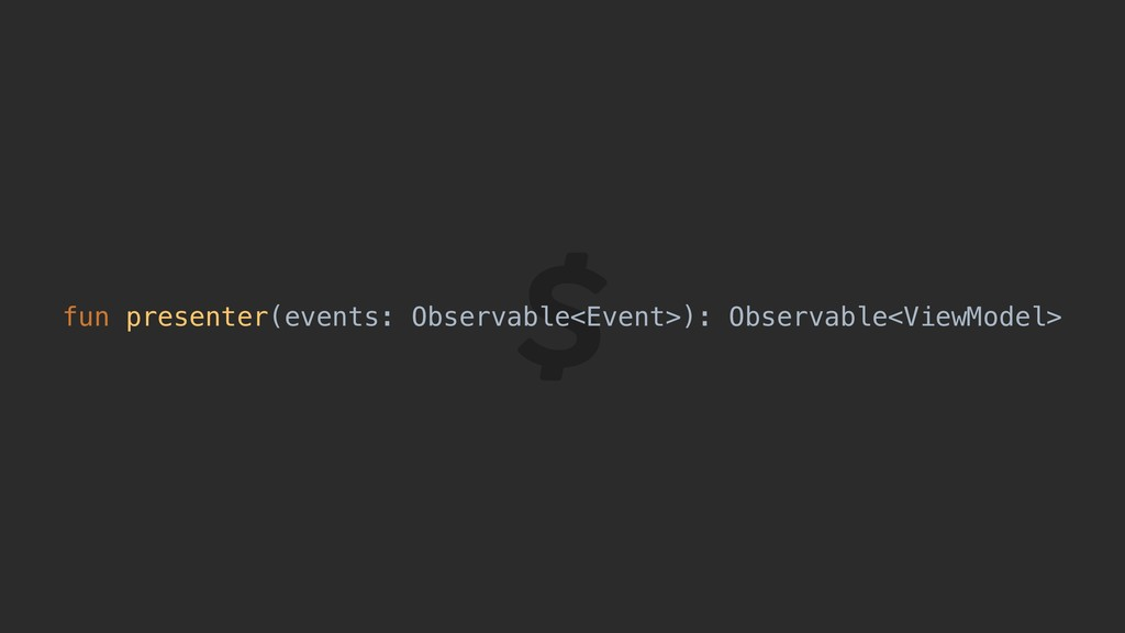 fun presenter(events: Observable<Event>): Obser...