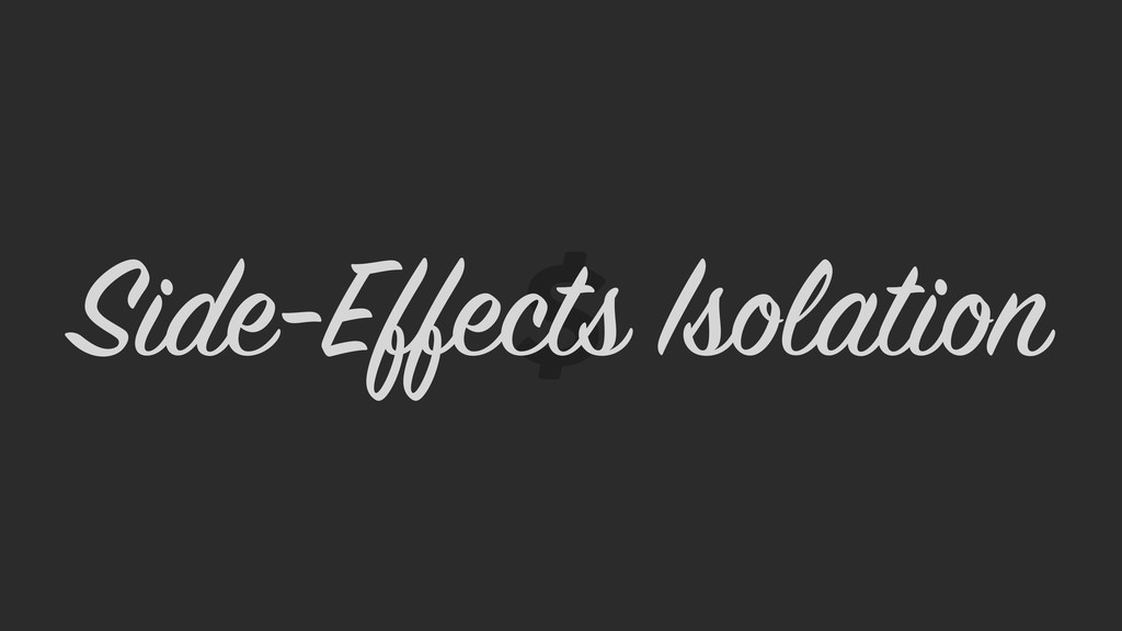 Side-Effects Isolation