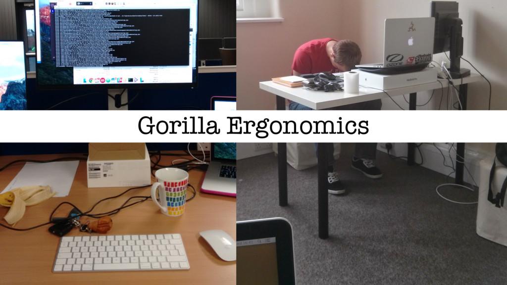 Gorilla Ergonomics