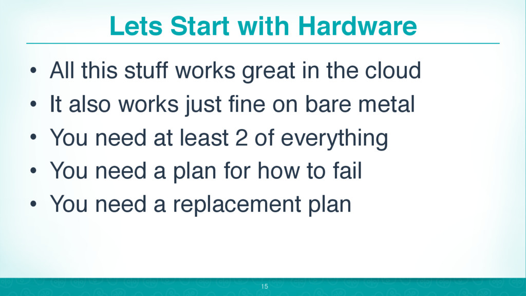 Lets Start with Hardware • All this stuff works...