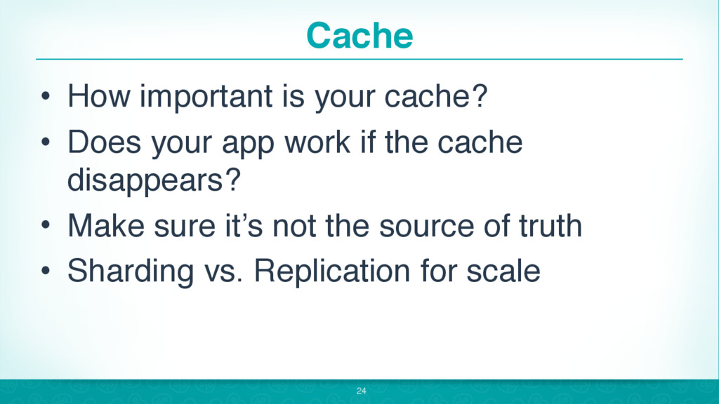 Cache • How important is your cache? • Does you...