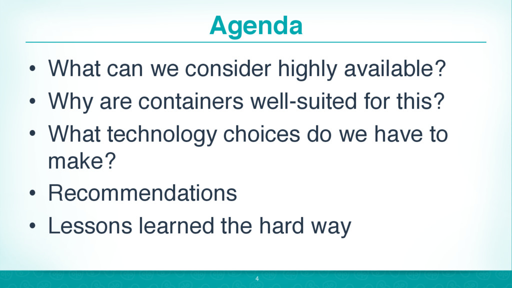 Agenda • What can we consider highly available?...
