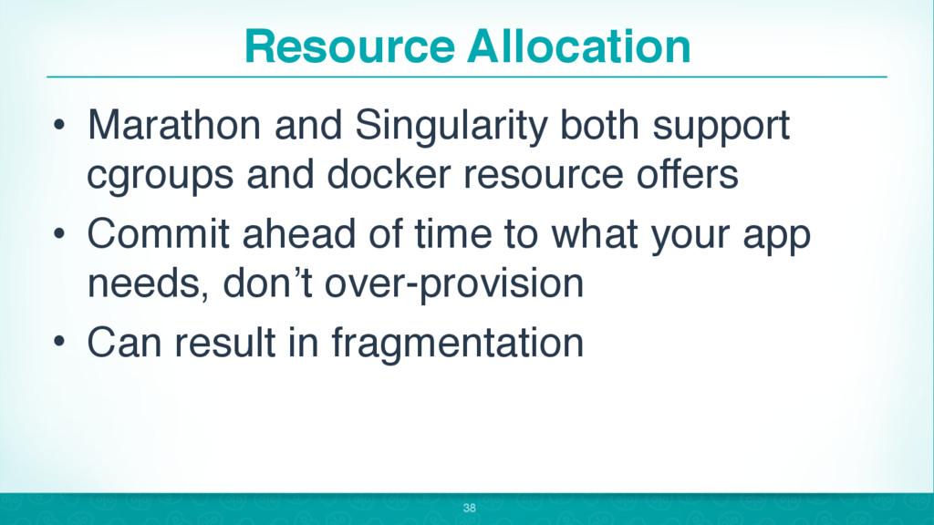 Resource Allocation • Marathon and Singularity ...