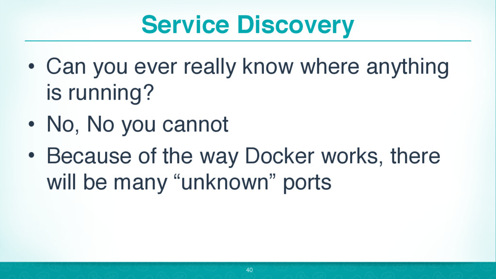 Service Discovery • Can you ever really know wh...