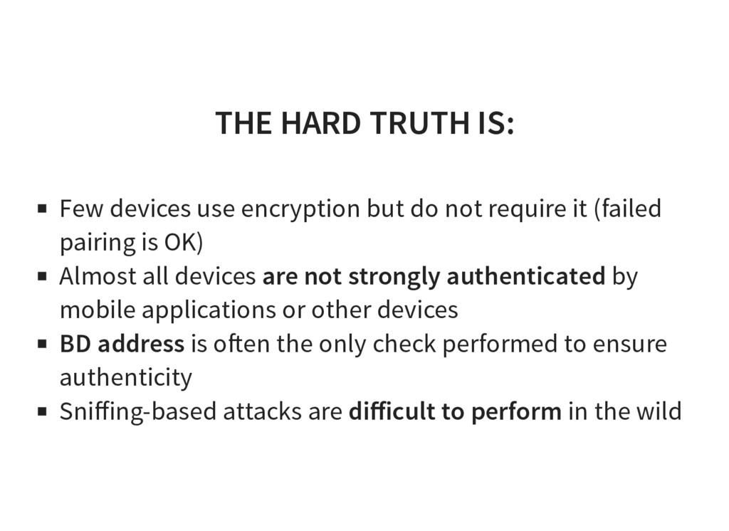 THE HARD TRUTH IS: Few devices use encryption b...