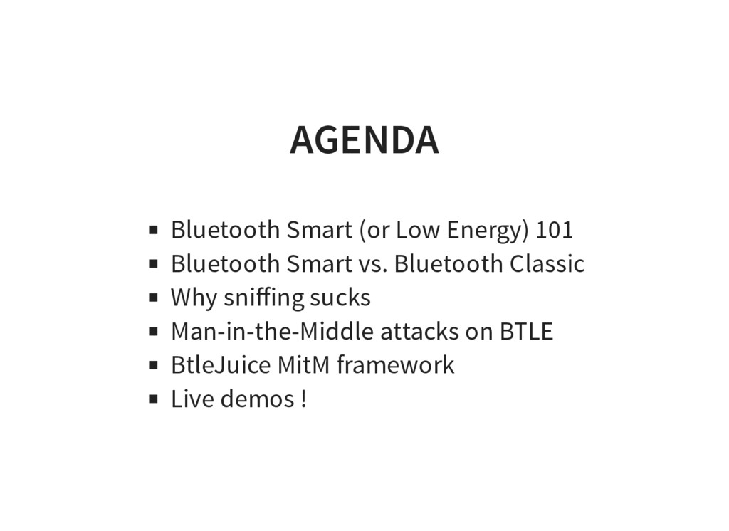 AGENDA Bluetooth Smart (or Low Energy) 101 Blue...