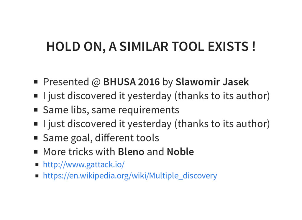 HOLD ON, A SIMILAR TOOL EXISTS ! Presented @ BH...