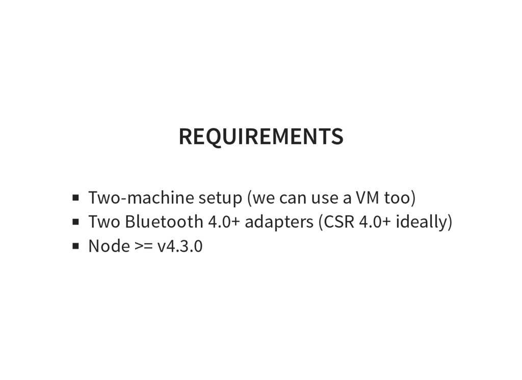 REQUIREMENTS Two-machine setup (we can use a VM...