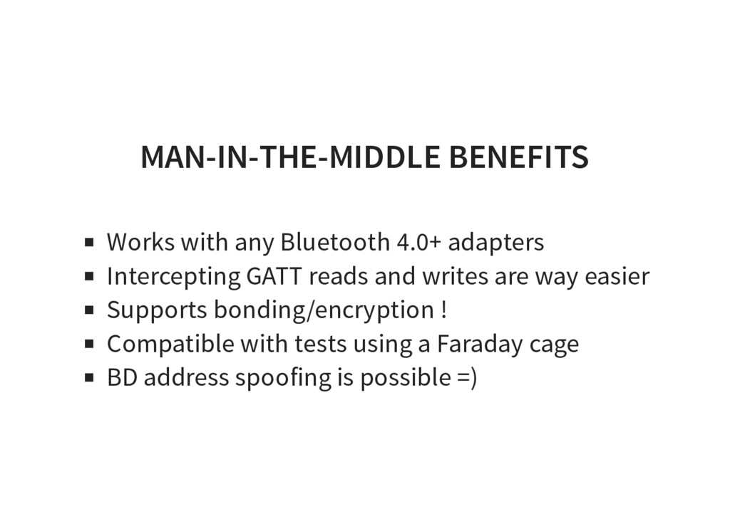 MAN-IN-THE-MIDDLE BENEFITS Works with any Bluet...