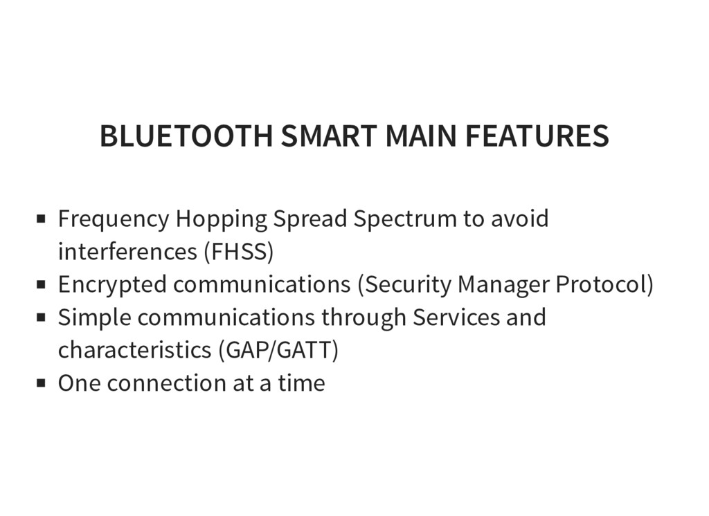 BLUETOOTH SMART MAIN FEATURES Frequency Hopping...