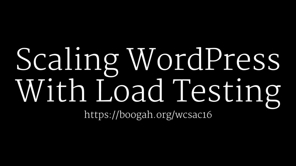 Scaling WordPress With Load Testing https://boo...