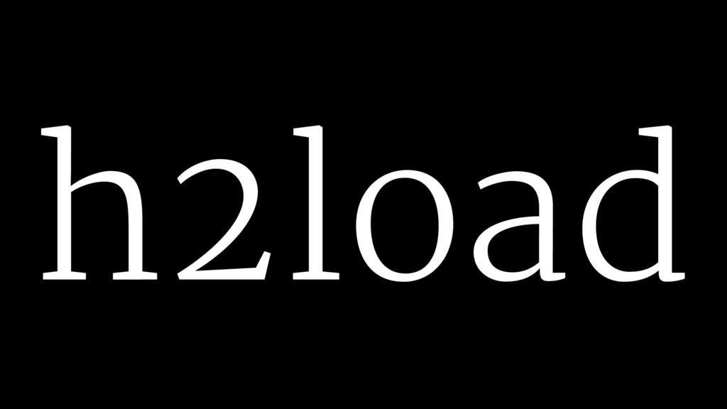 h2load