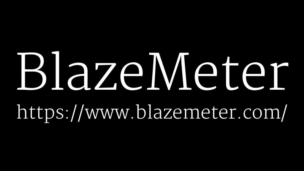 BlazeMeter https://www.blazemeter.com/