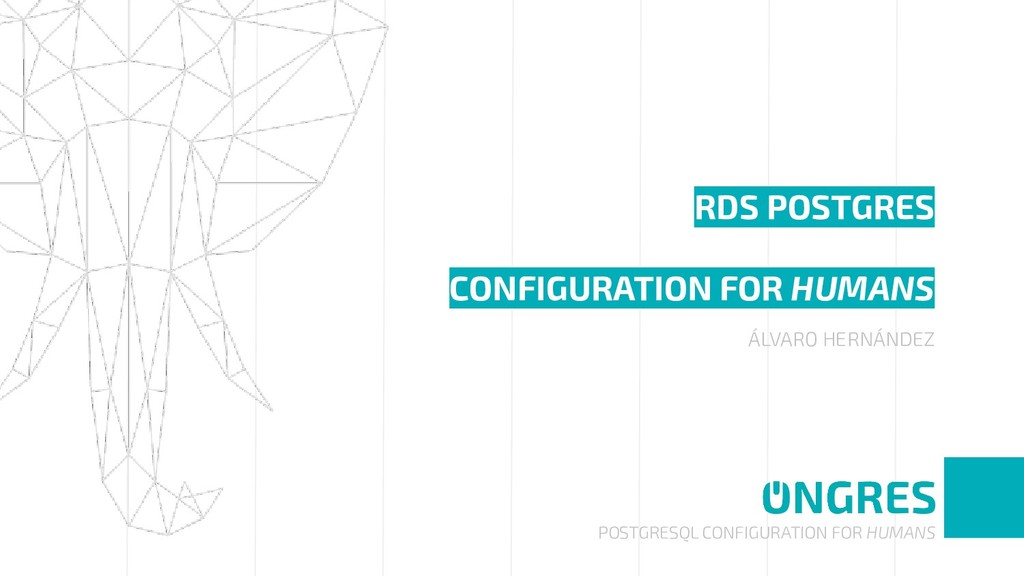 POSTGRESQL CONFIGURATION FOR HUMANS RDS POSTGRE...