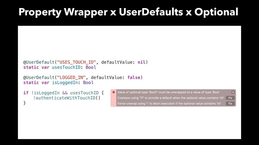"@UserDefault(""USES_TOUCH_ID"", defaultValue: nil..."
