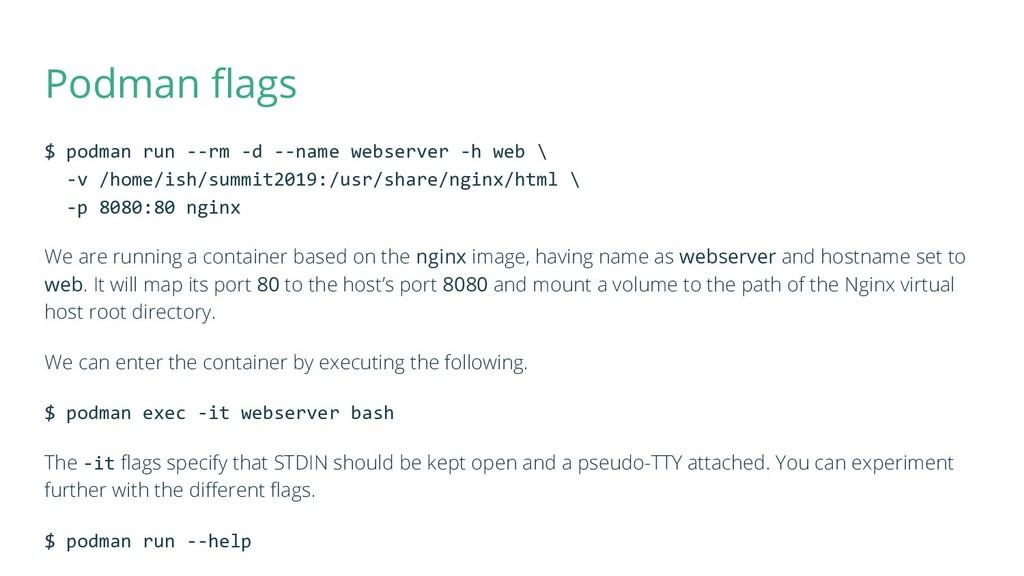 Podman flags $ podman run --rm -d --name webserv...