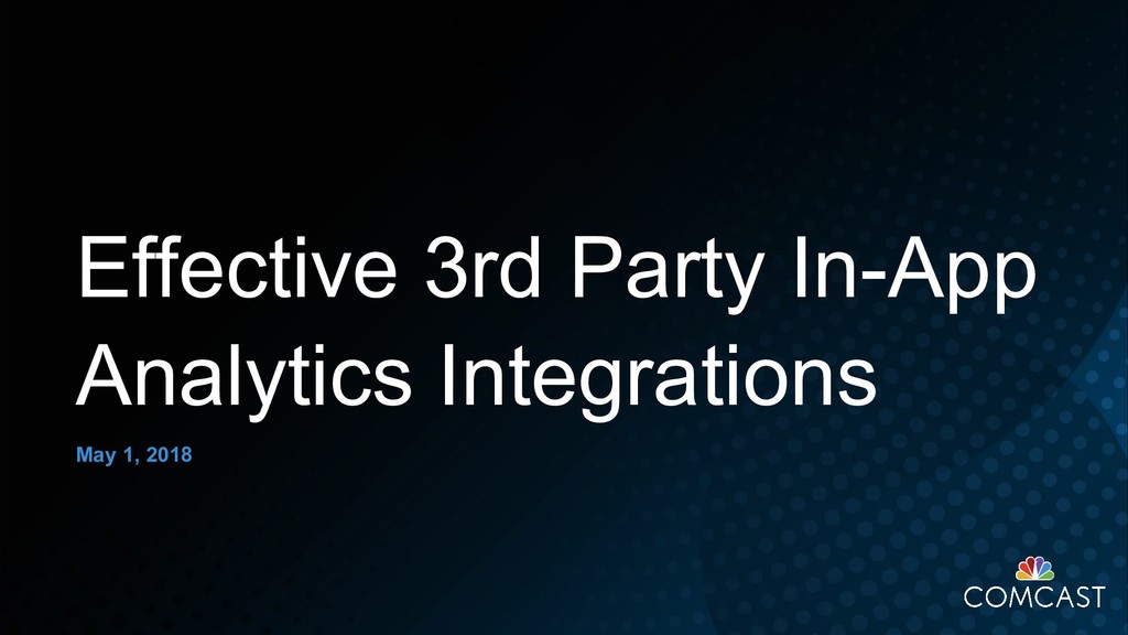 May 1, 2018 Effective 3rd Party In-App Analytic...