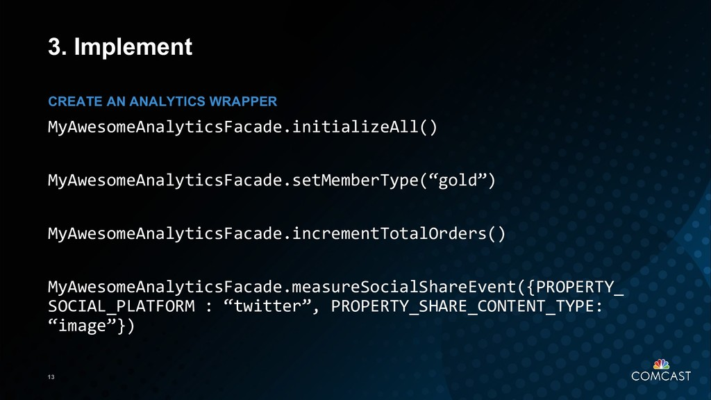 13 3. Implement MyAwesomeAnalyticsFacade.initia...