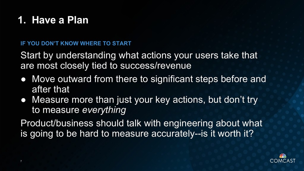 7 1. Have a Plan Start by understanding what ac...