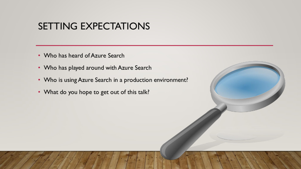 SETTING EXPECTATIONS • Who has heard of Azure S...