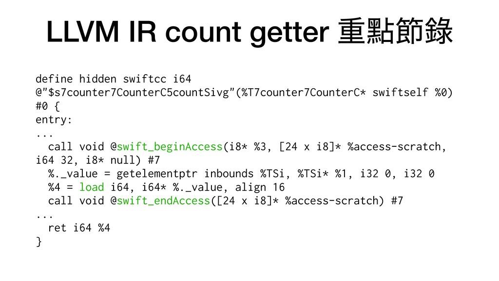LLVM IR count getter ॏᴍઅ㑚 define hidden swiftcc...