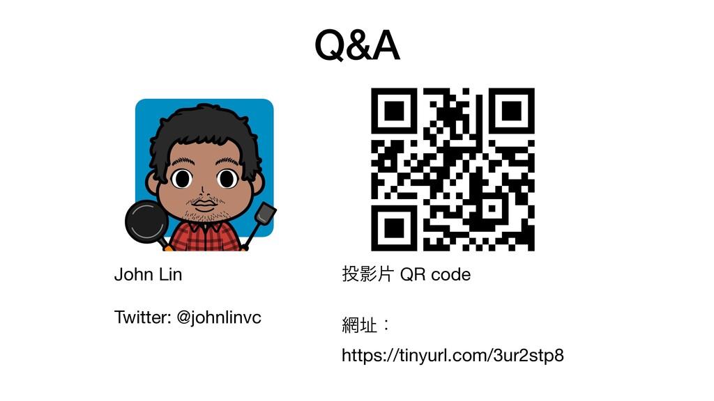 Q&A John Lin  Twitter: @johnlinvc Өย QR code  ...