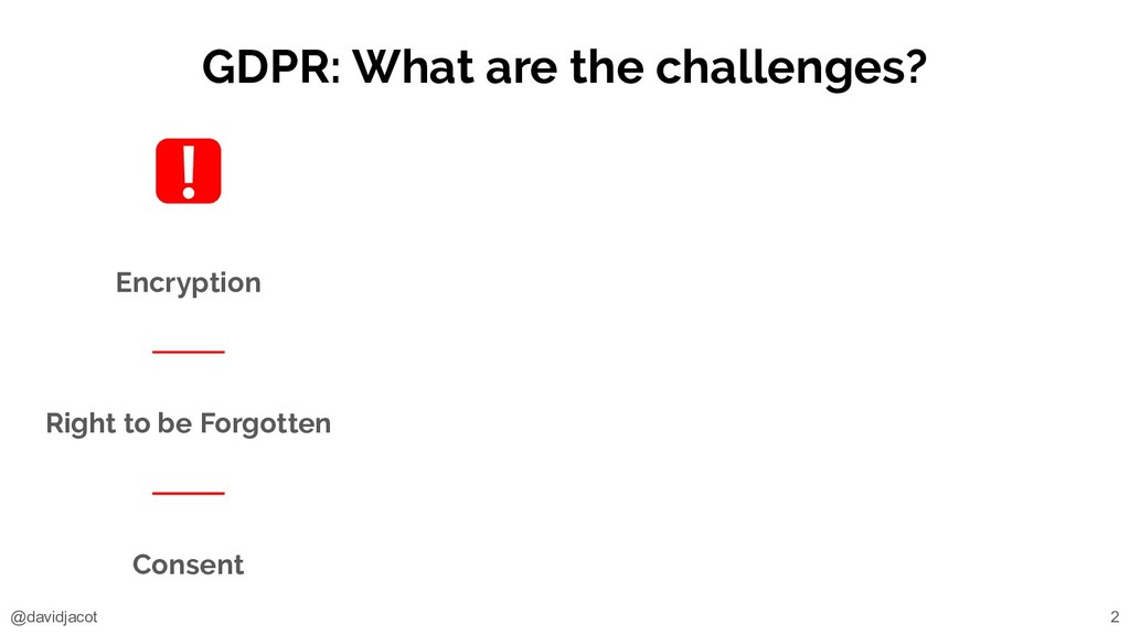 @davidjacot GDPR: What are the challenges? Encr...