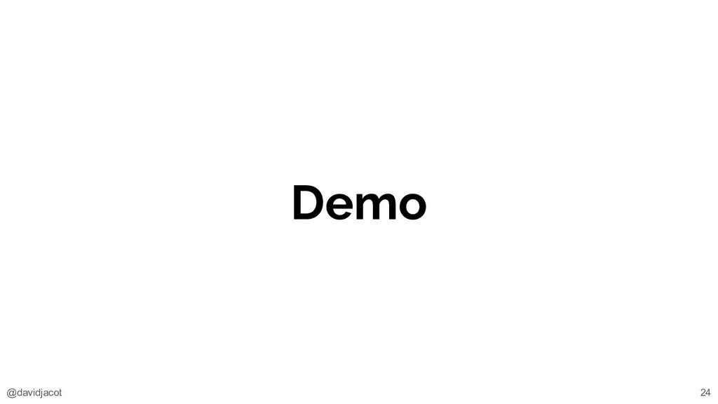 @davidjacot Demo 24