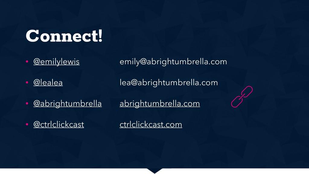 Connect! • @emilylewis • @lealea • @abrightumbr...