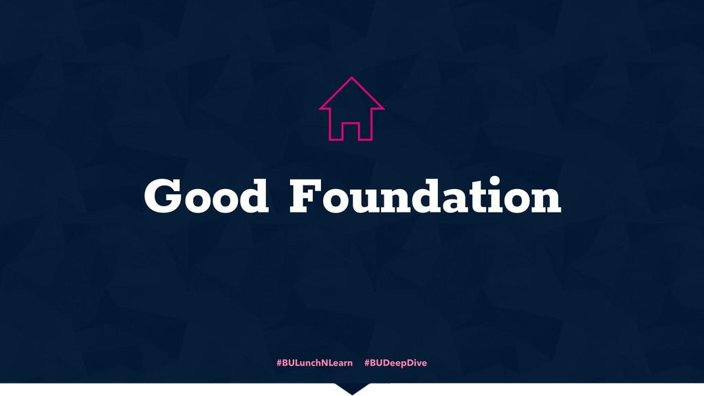 #BULunchNLearn #BUDeepDive Good Foundation Z