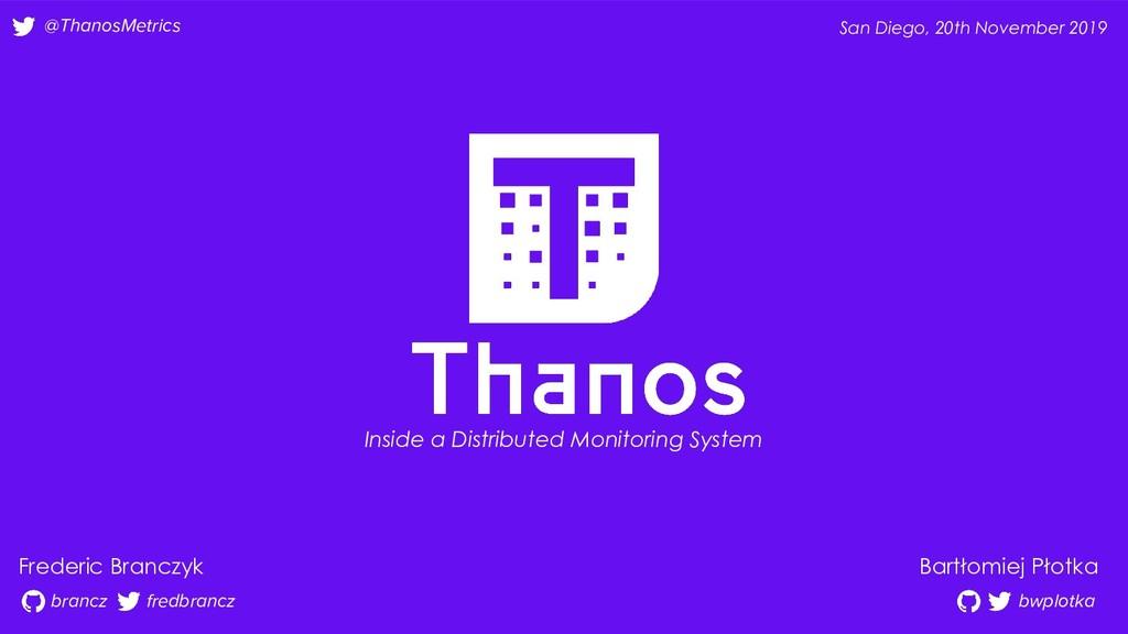 @ThanosMetrics Inside a Distributed Monitoring ...