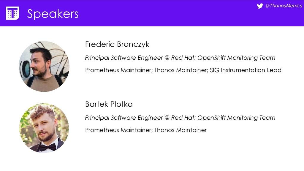 @ThanosMetrics Speakers Frederic Branczyk Princ...