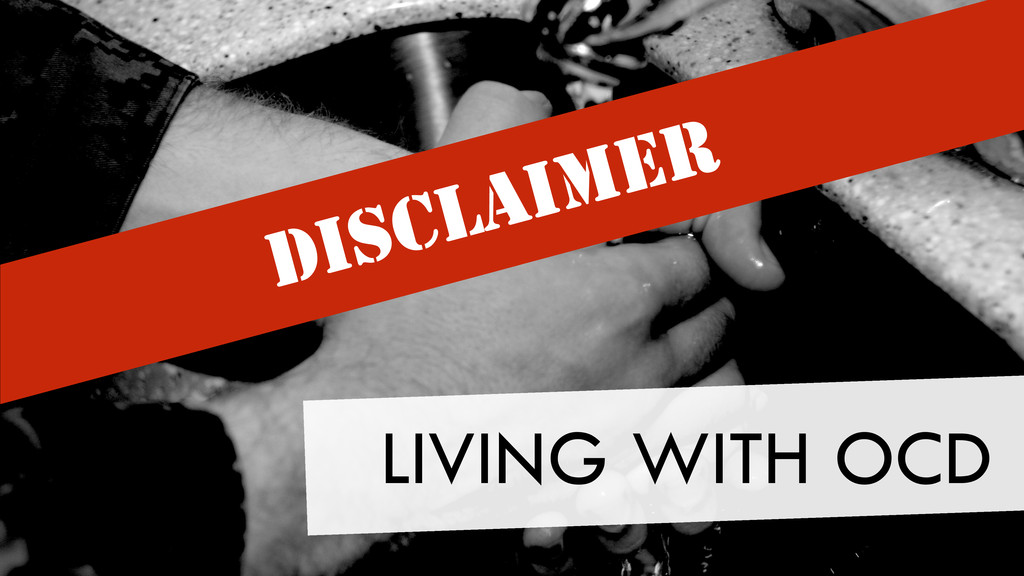 LIVING WITH OCD DISCLAIMER