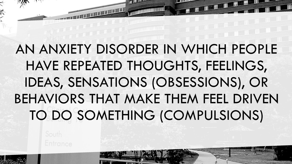 AN ANXIETY DISORDER IN WHICH PEOPLE HAVE REPEAT...