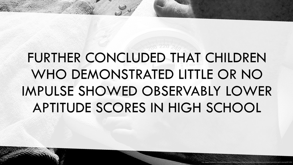 FURTHER CONCLUDED THAT CHILDREN WHO DEMONSTRATE...