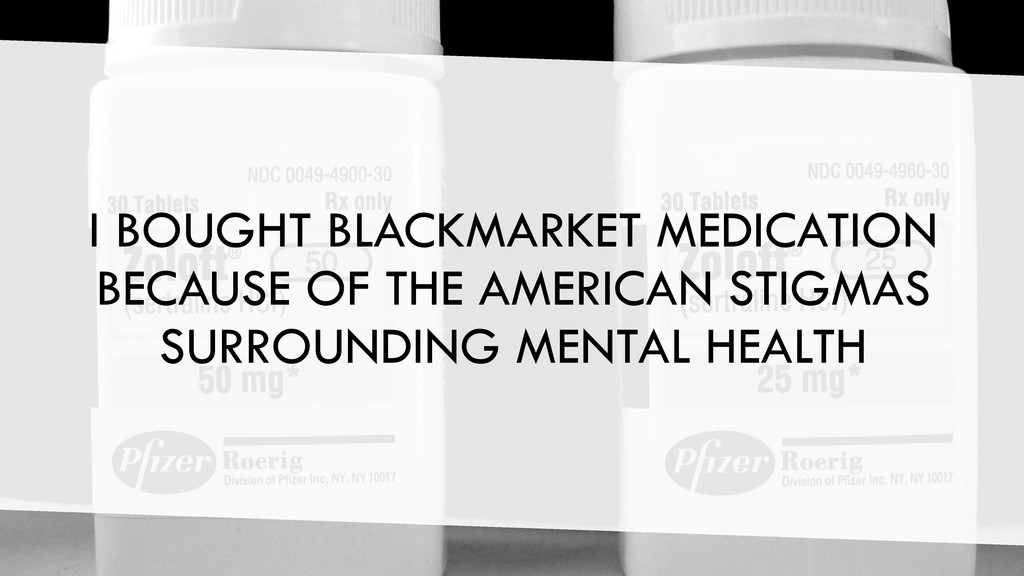I BOUGHT BLACKMARKET MEDICATION BECAUSE OF THE ...
