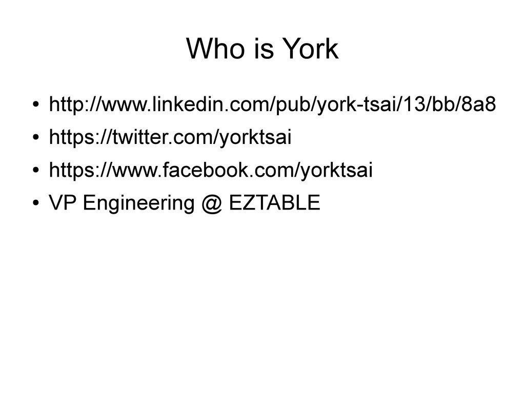 Who is York ● http://www.linkedin.com/pub/york-...