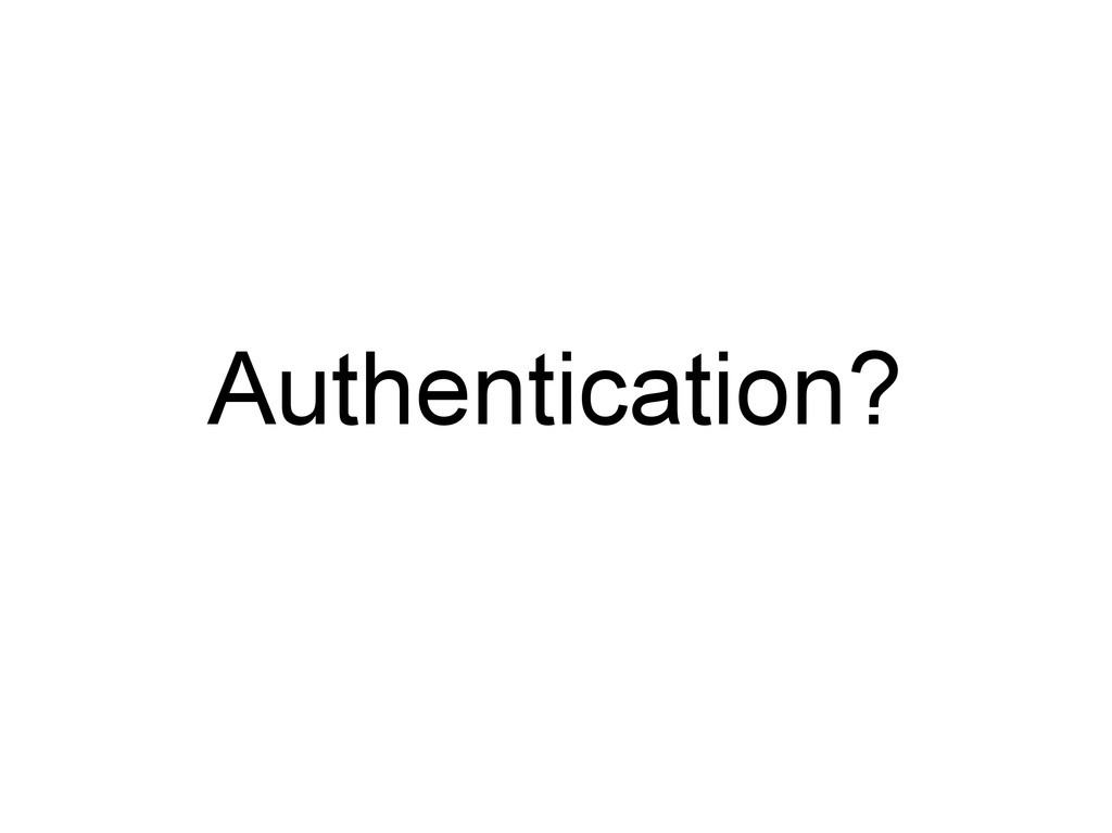 Authentication?