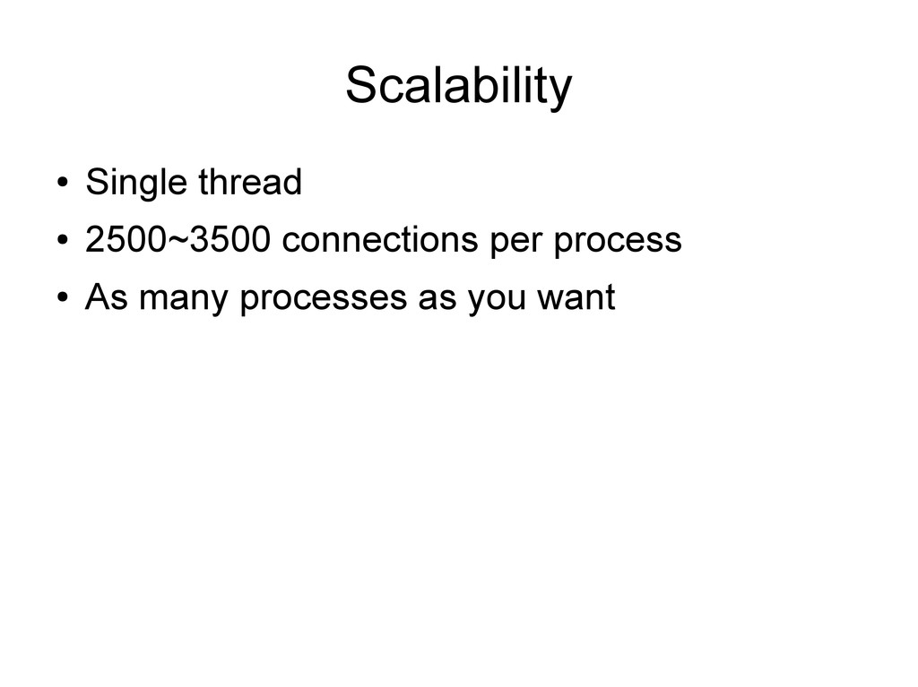 Scalability ● Single thread ● 2500~3500 connect...