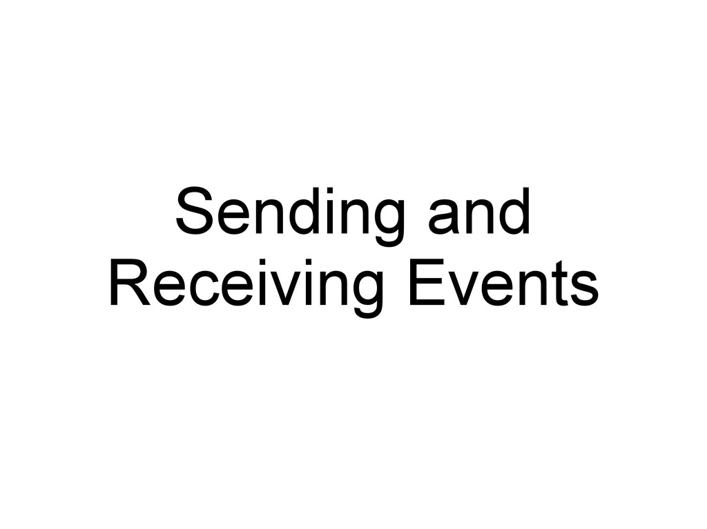 Sending and Receiving Events
