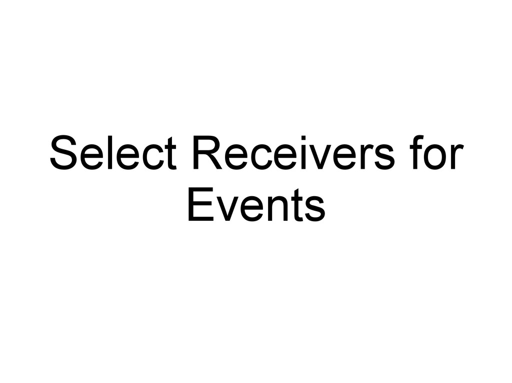 Select Receivers for Events