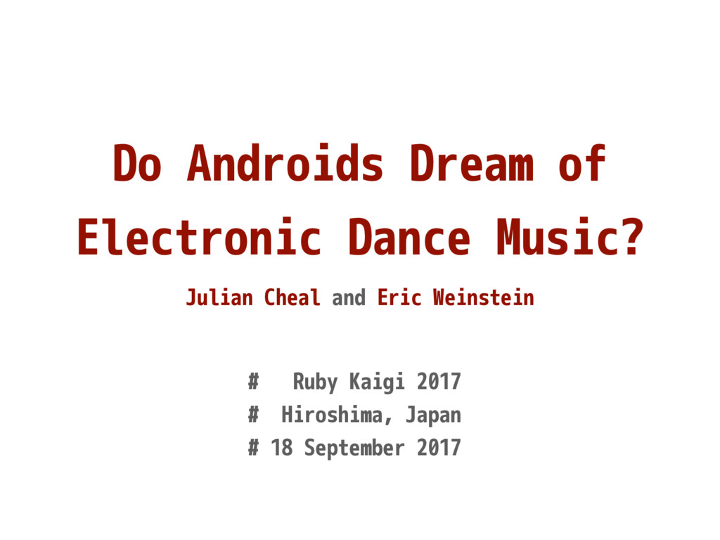 Do Androids Dream of Electronic Dance Music? Ju...