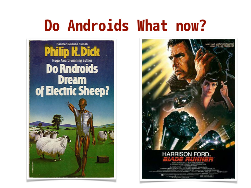 Do Androids What now?