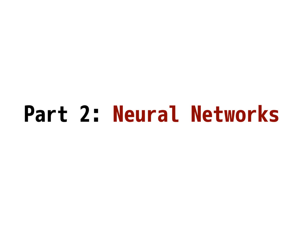 Part 2: Neural Networks