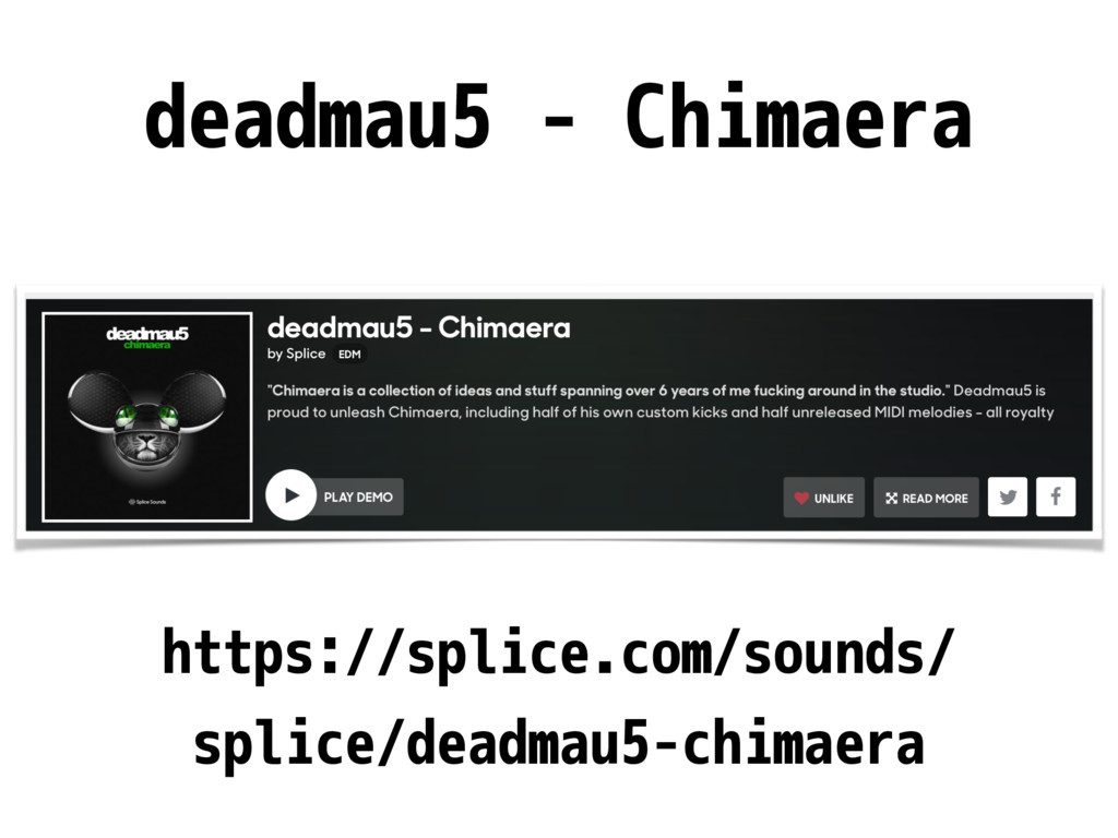 deadmau5 - Chimaera https://splice.com/sounds/ ...
