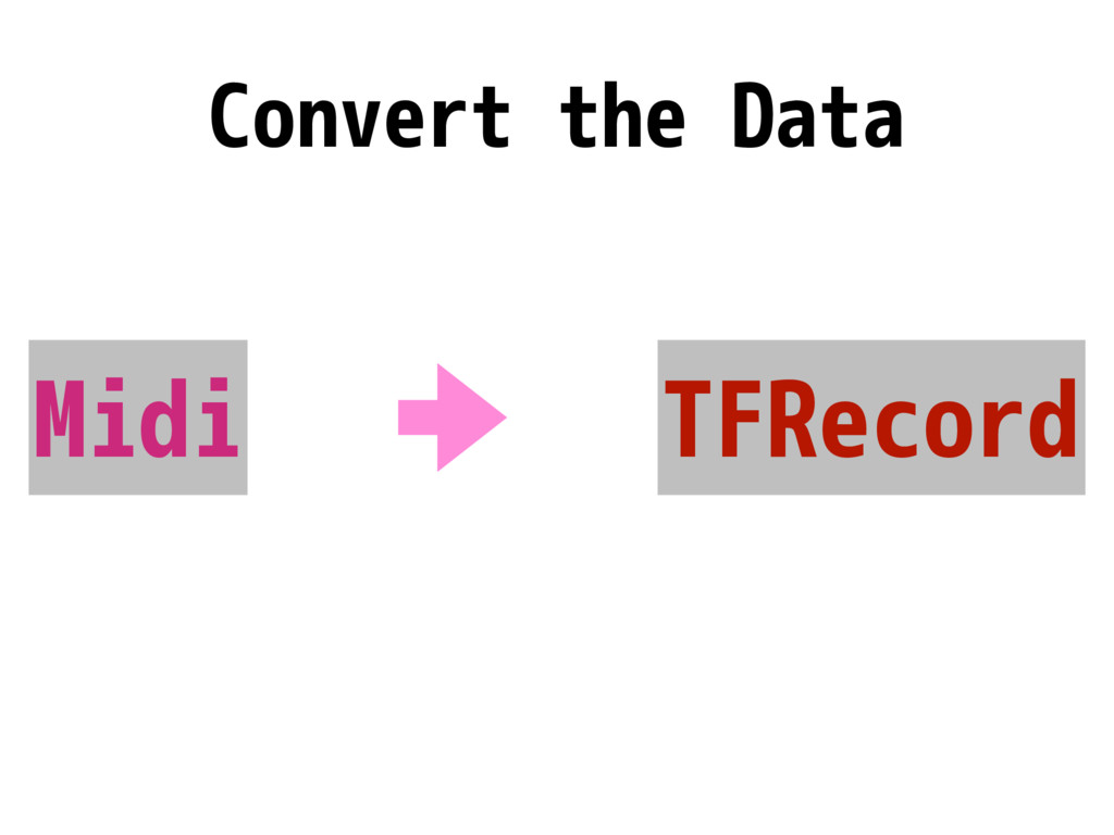 Convert the Data Midi TFRecord