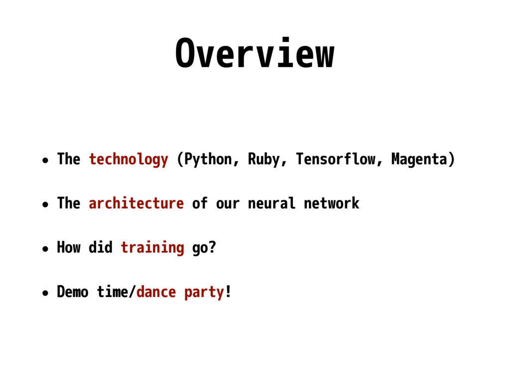 Overview • The technology (Python, Ruby, Tensor...