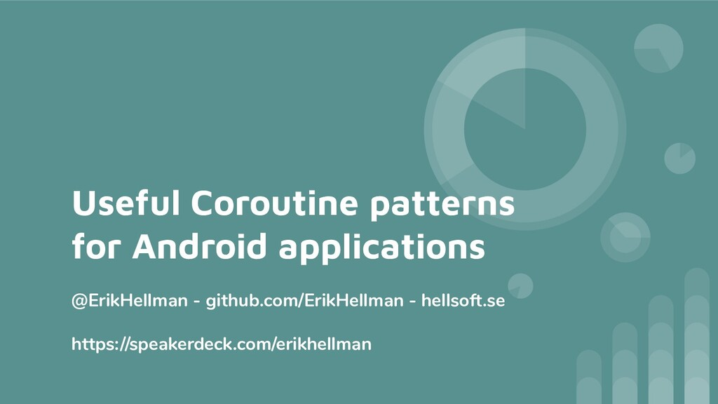 Useful Coroutine patterns for Android applicati...