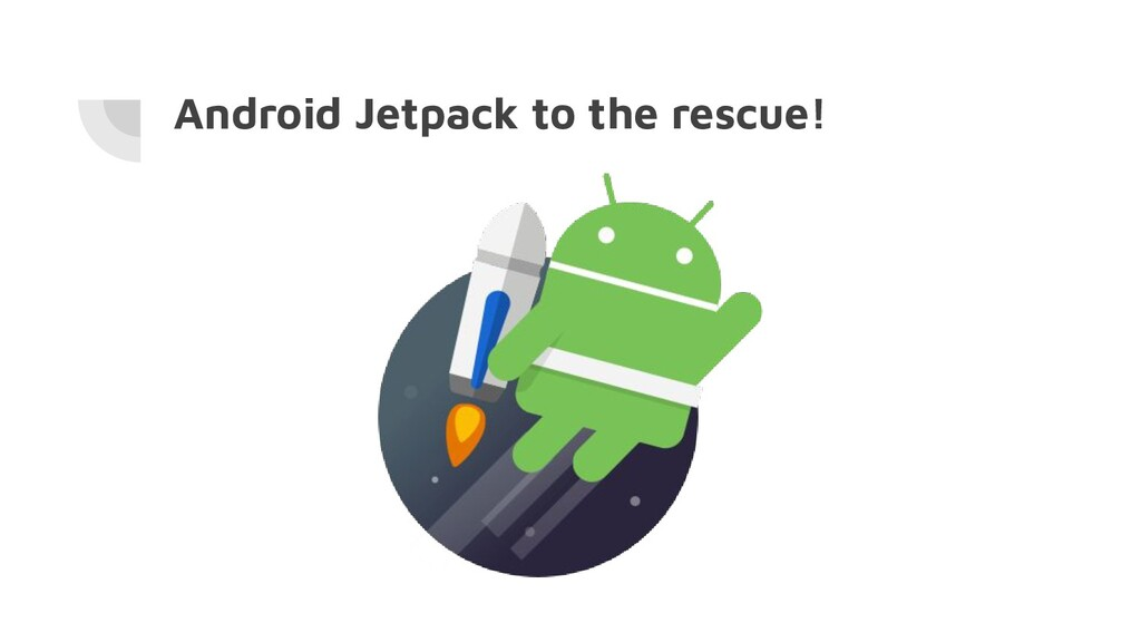 Android Jetpack to the rescue!