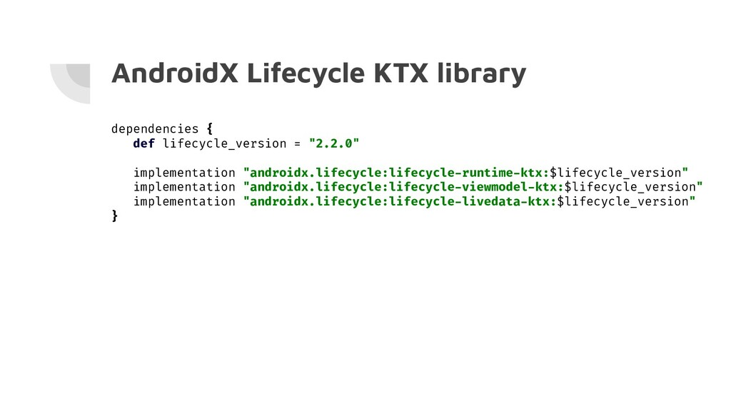AndroidX Lifecycle KTX library dependencies { d...